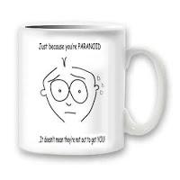I'm not paranoid…. really!
