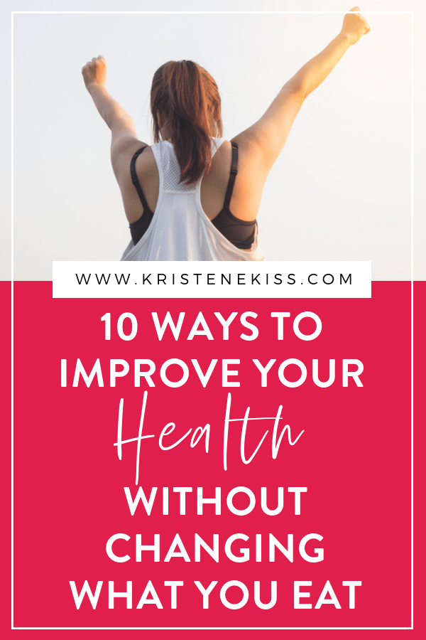 Learn 10 amazingly simple ways to improve your health today without changing a single thing about what you eat. Food is important, but it's also possible to improve your health without giving up your favorite treats. Check it out today and let me know which one you plan to start with. #health #faithandfitness #wellness #womenoffaith