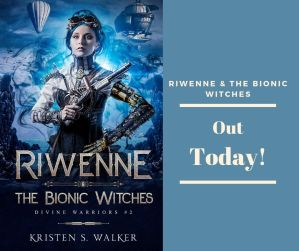 Happy Book Birthday, Riwenne & the Bionic Witches!