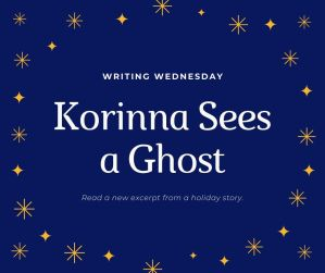 Read more about the article Writing Wednesday: Korinna Sees Another Ghost