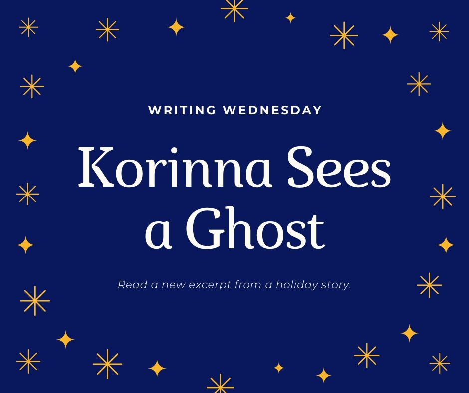 You are currently viewing Writing Wednesday: Korinna Sees Another Ghost