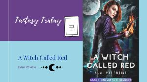 Read more about the article Review: A Witch Called Red by Sami Valentine