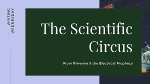 Read more about the article Writing Wednesday: The Scientific Circus