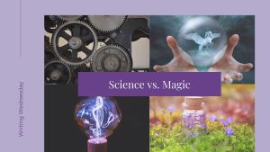 Read more about the article Writing Wednesday: Science vs. Magic