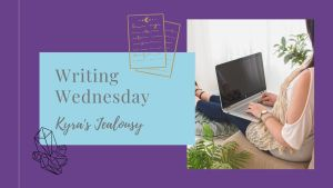 Read more about the article Writing Wednesday: Kyra's Jealousy