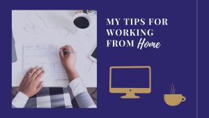 Read more about the article My Tips for Working From Home