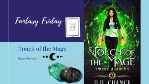 Read more about the article Fantasy Friday: Touch of the Mage by D. D. Chance