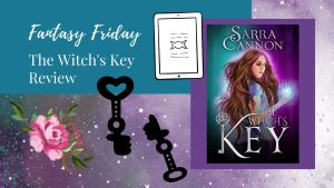 Read more about the article Fantasy Friday: The Witch's Key by Sarra Cannon