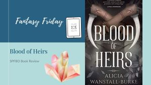Read more about the article Fantasy Friday: Blood of Heirs by Alicia Wanstall-Burke