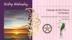 Read more about the article Writing Wednesday: Changes in the Dawn Ceremony