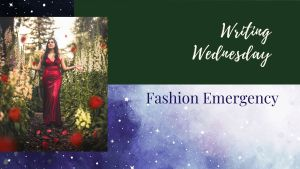 Read more about the article Writing Wednesday: Fashion Emergency