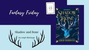 Read more about the article Fantasy Friday: Shadow and Bone by Leigh Bardugo