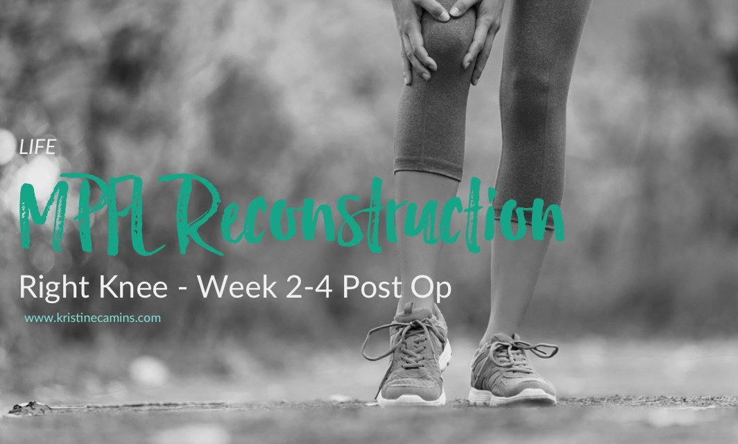 Kristine's MPFL Reconstruction – Week 2 to Week 4 Post Op