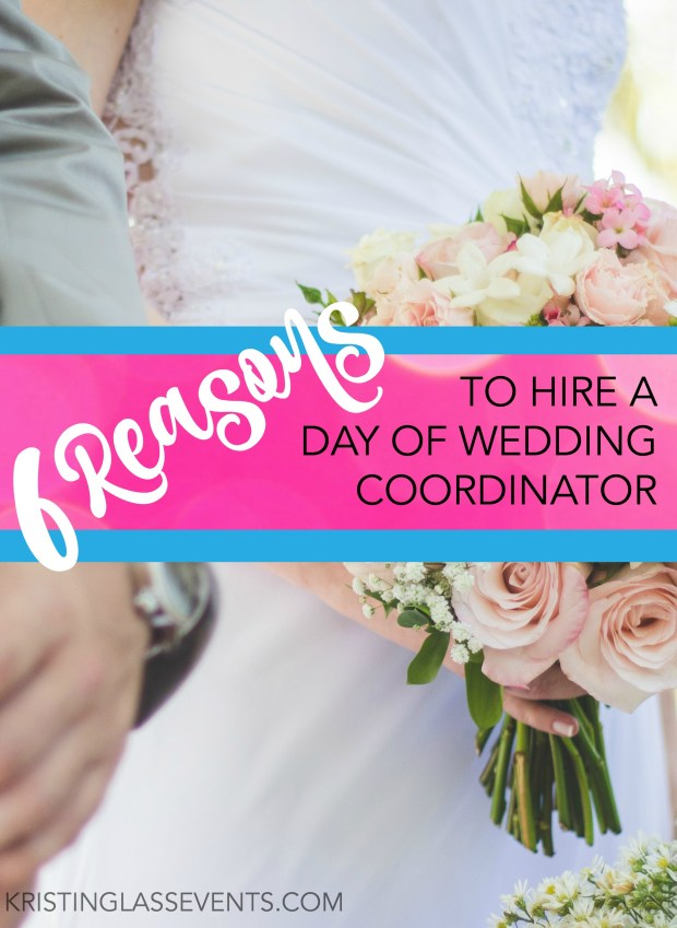 6 reasons to hire a day of wedding coordinator kristin glass events reasons to hire a day of wedding coordinator junglespirit Choice Image