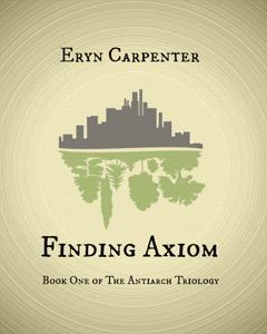 FINDING AXIOM By Eryn Carpenter