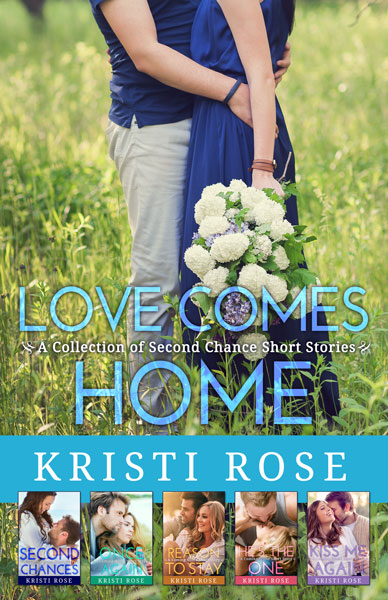 LOVE COMES HOME~ A Collection of Second Chance Short Stories