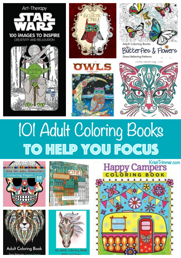 101 Adult Coloring Books To Help You Focus - Kristi Trimmer