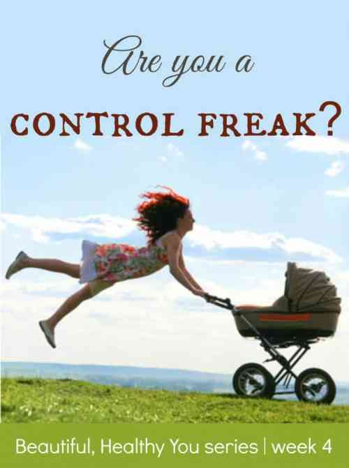 Are you a control freak? | Letting Go, Embracing Stewardship | Little Natural Cottage