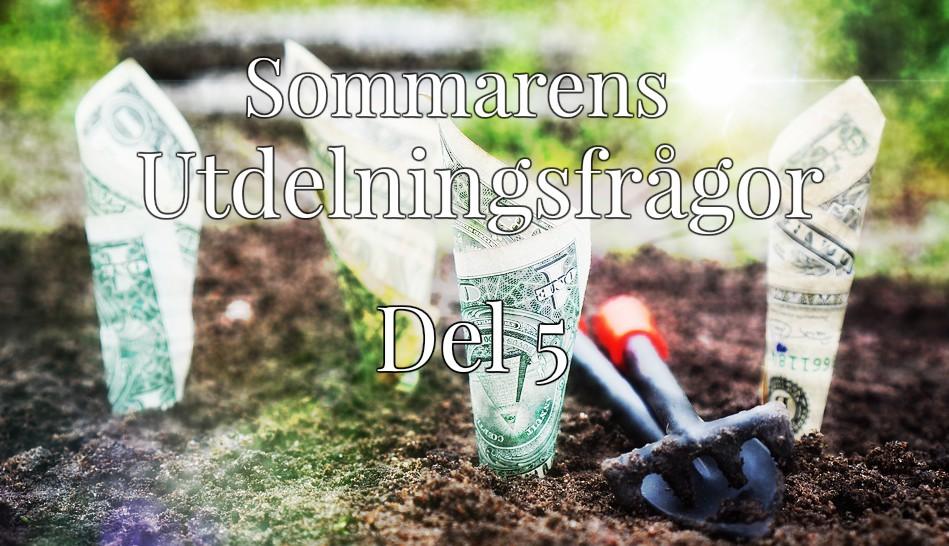 Sommarens utdelningsfrågor – del 5