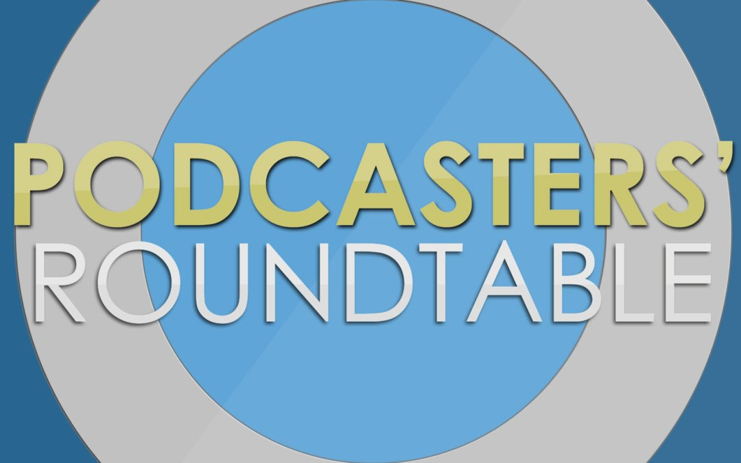 The Podcasters' Roundtable