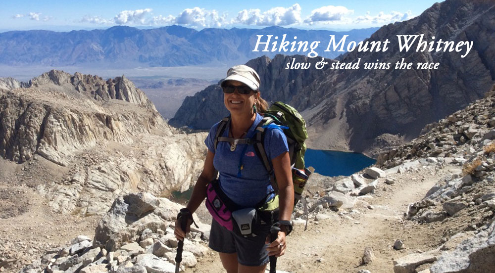 Hiking Mount Whitney - slow and steady wins the race.