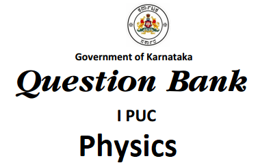 1st PUC Physics Question Bank with Answers