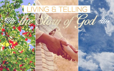 Living and telling the story of God