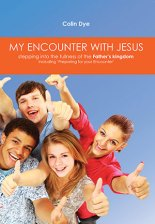 My Encounter with Jesus - by Colin Dye