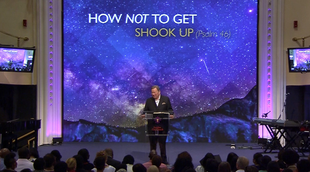 How not to get shook up – Psalm 46