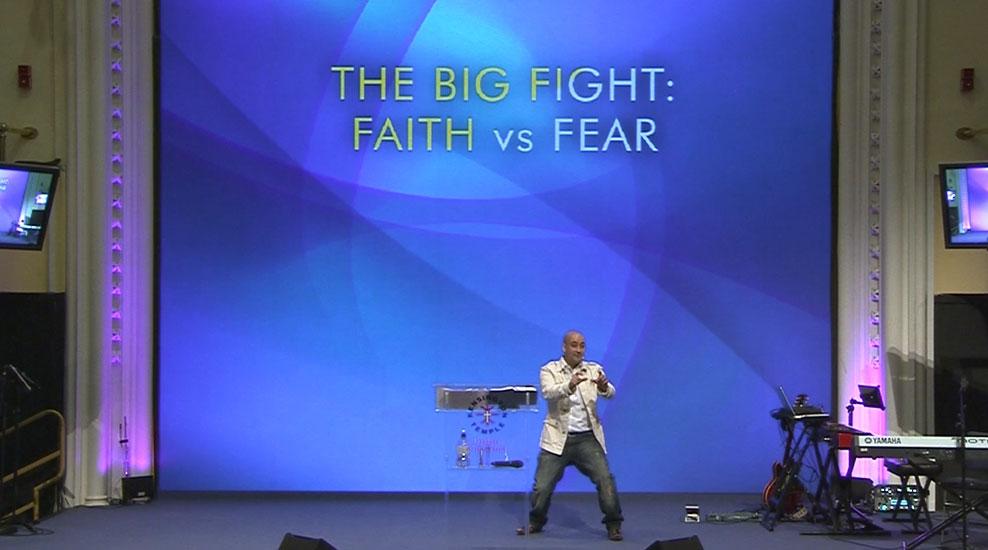 The Big Fight. Faith vs Fear