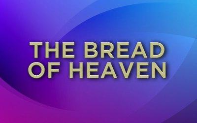 The Bread of Heaven