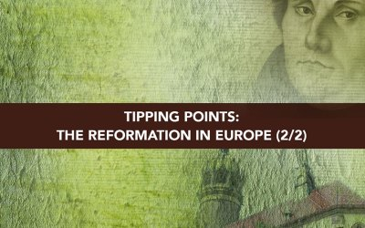 Session 2 – Tipping Points The Reformation in Europe Part 2
