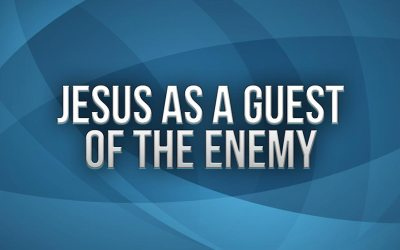 Jesus as a Guest of the Enemy