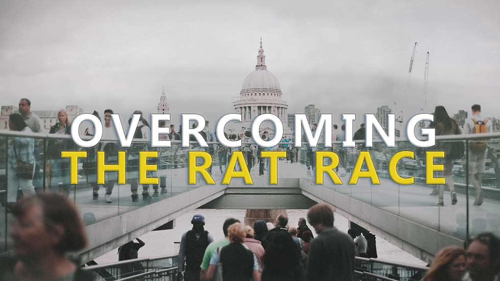 Overcoming the 'Rat Race'