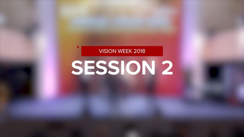 Vision Week 2018 – Session 2