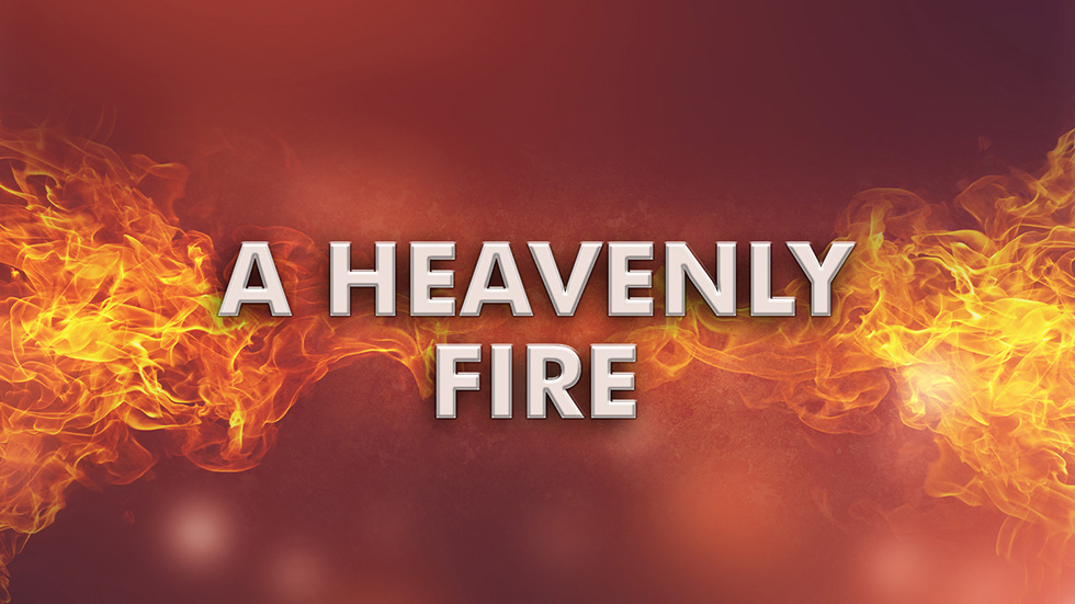 A Heavenly Fire
