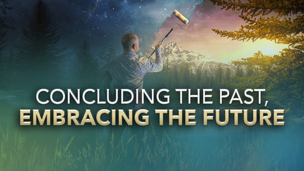 Concluding the Past, Embracing the Future