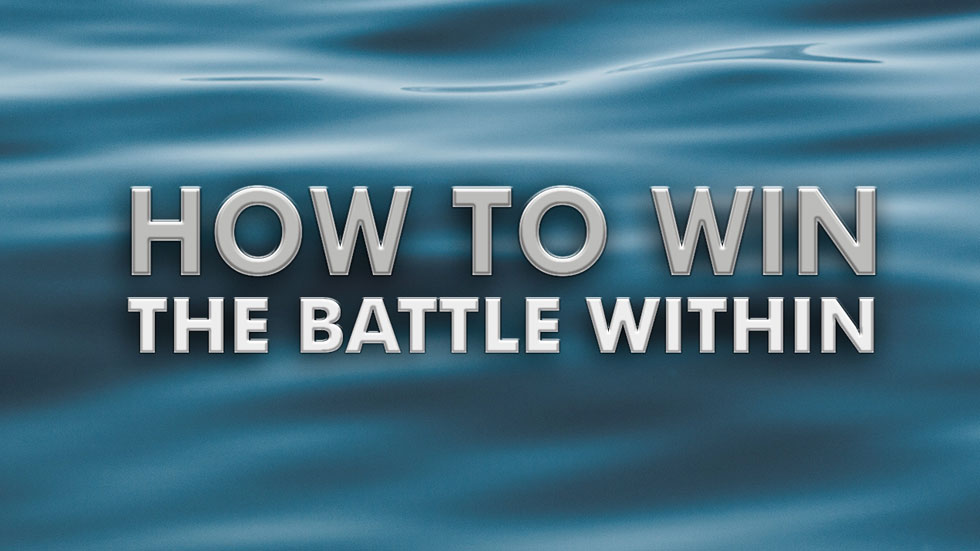 How to Win the Battle Within