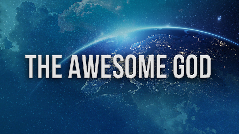 The Awesome God
