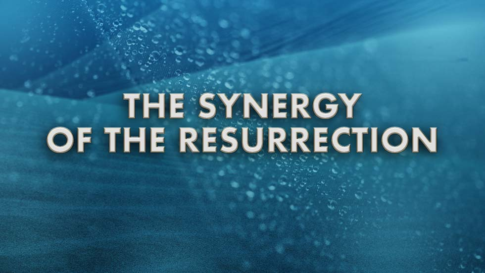 The Synergy of the Ressurection