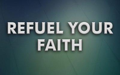 Refuel Your Faith