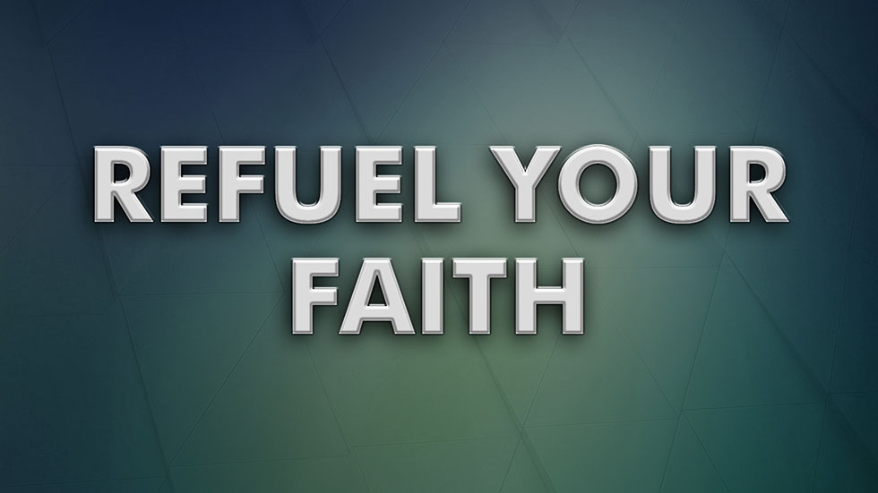 Refuel Your Faith