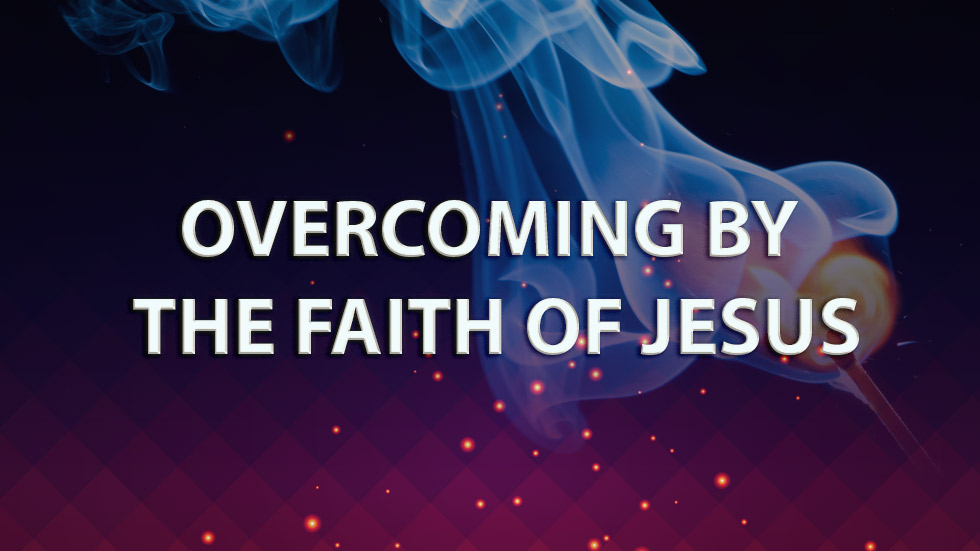 Overcoming by The Faith of Jesus
