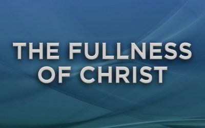 The Fullness of Christ
