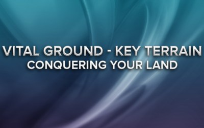 Vital Ground – Key Terrain: conquering your land