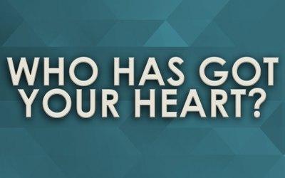 Who Has Got Your Heart?