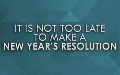 It's Not Too Late to Make a New Year's Resolution