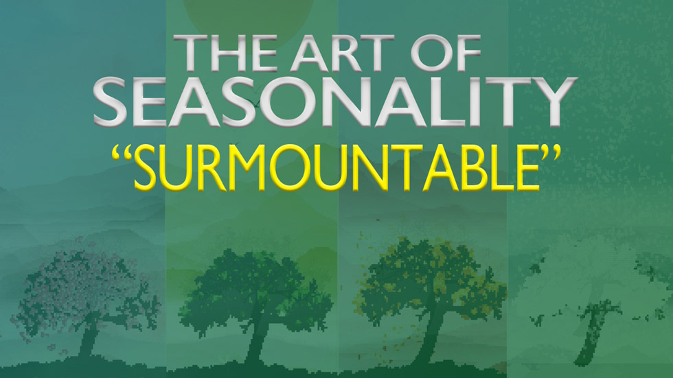 The Art of Seasonality: Surmountable