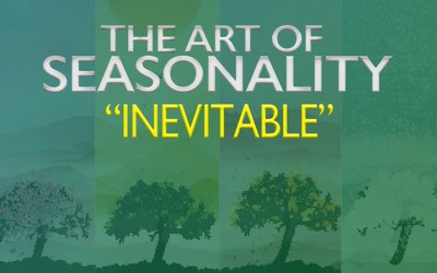 The Art of Seasonality: Inevitable