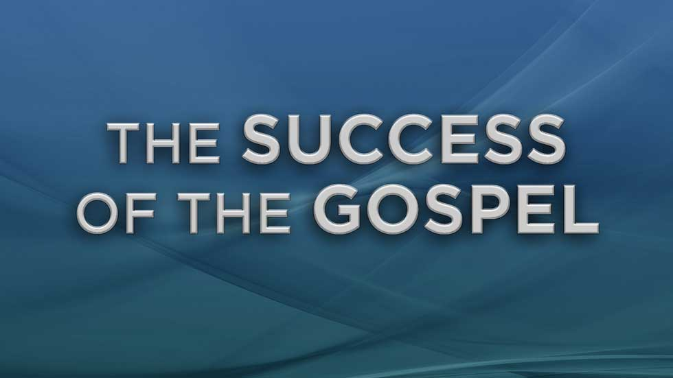 The Success of the Gospel